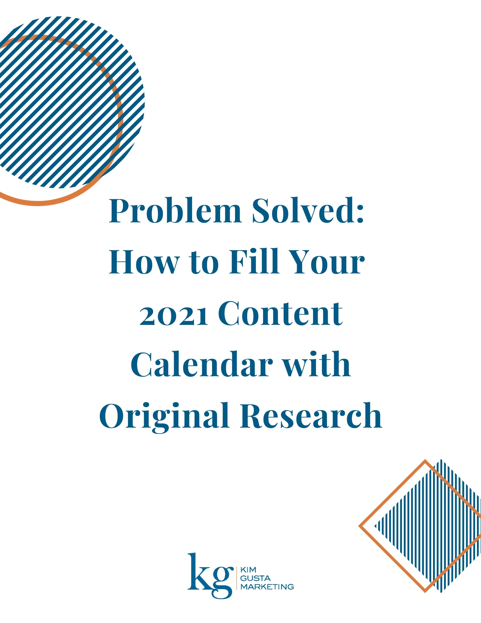 Problem Solved: How to Fill Your 2021 Content Calendar with Original Research