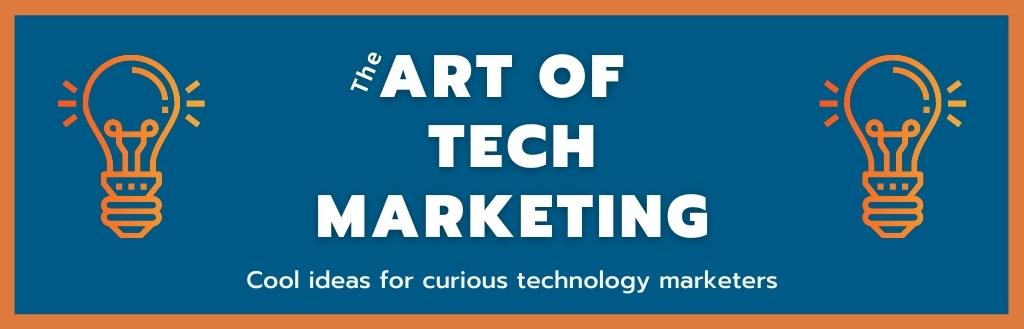 the Art of Tech Marketing Podcast
